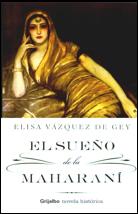 Libro El sueño de la Maharaní.  Editorial Grijalbo